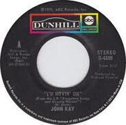 John Kay - I'm Movin' On / Walk Beside Me