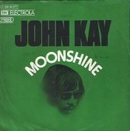 John Kay - Moonshine (Friend Of Mine)