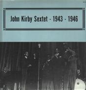 John Kirby Sextet - 1943 - 1946