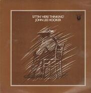 John Lee Hooker - Sittin' Here Thinkin'