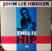 John Lee Hooker - This Is Hip