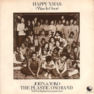 John Lennon & Yoko Ono And The Plastic Ono Band - Happy Xmas (War Is Over)