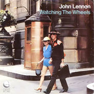 John Lennon & Yoko Ono - Watching The Wheels / Yes I'm Your Angel