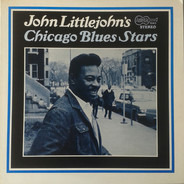 John Littlejohn - John Littlejohn's Chicago Blues Stars