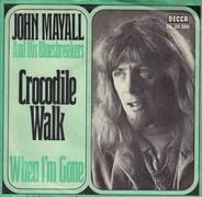 John Mayall And His Bluesbreakers - Crocodile Walk / When I'm Gone