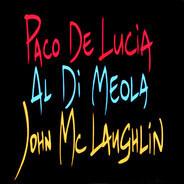 Paco De Lucía / Al Di Meola / John McLaughlin - The Guitar Trio