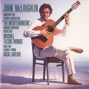 John McLaughlin & Katia Labèque / Michael Tilson Thomas, LSO - Concerto  For Guitar & Orchestra 'The Mediterranean' / Duos For Guitar & Piano