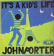 John Porter - It's A Kid's Life
