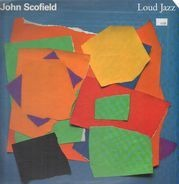 John Scofield - Loud Jazz
