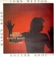 John Wetton - King's Road: 1972-1980
