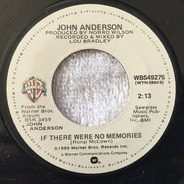 John Anderson - If There Were No Memories / Shoot Low Sheriff