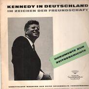 John F. Kennedy - Kennedy In Deutschland - Im Zeichen Der Freundschaft