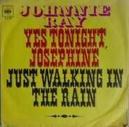 Johnnie Ray - Yes Tonight Josephine / Just Walking in the Rain