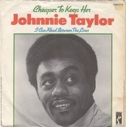 Johnnie Taylor - Cheaper to Keep Her