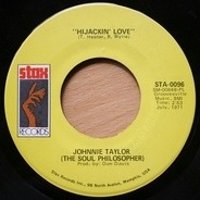 Johnnie Taylor - Hijackin' Love / Love In The Streets
