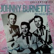 Johnny Burnette / The Johnny Burnette Trio - Listen To Johnny Burnette!