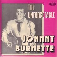 Johnny Burnette - The Unforgettable Johnny Burnette
