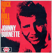Johnny Burnette - Rock 'N Roll Trio