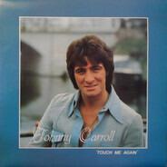 Johnny Carroll - Touch Me Again