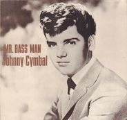 Johnny Cymbal - Mr. Bass Man