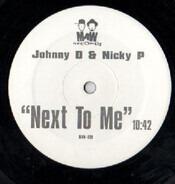 Johnny D & Nicky P - Next To Me