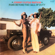 Johnny Guitar Watson - Funk Beyond the Call of Duty
