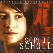 Johnny Klimek , Reinhold Heil - Sophie Scholl - Die Letzten Tage