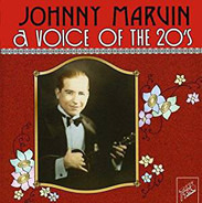 Johnny Marvin - A Voice of the 20's