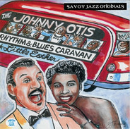 Johnny Otis - Rhythm & Blues Caravan - The Complete Savoy Recordings