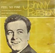 Johnny Preston - Feel So Fine / Dream u.a.
