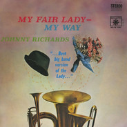 Johnny Richards - My Fair Lady - My Way