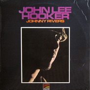 Johnny Rivers - John Lee Hooker