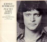 Johnny Rodriguez - Practice Makes Perfect