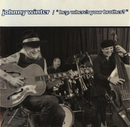Johnny Winter - 'Hey, Where's Your Brother?'