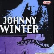 Johnny Winter - Guitar Heroes Vol.6