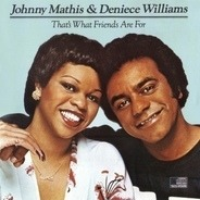 Johnny Mathis & Deniece Williams - That's What Friends Are For