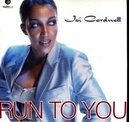Joi Cardwell - Run To You