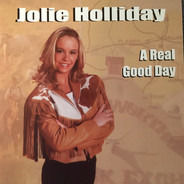 Jolie Holliday - A Real Good Day