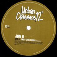 Jon B - Are U Still Down / Cool Relax