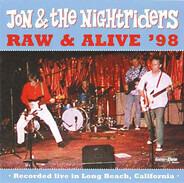 Jon & The Nightriders - Raw & Alive '98