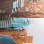 Joni Mitchell And The L.A. Express - Miles of Aisles