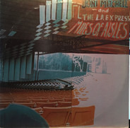 Joni Mitchell & The L.A. Express - Miles of Aisles