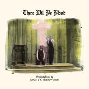 Jonny Greenwood - There Will Be Blood