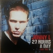 Jonny L - 27 Hours A Day Part One