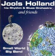 Jools Holland And His Rhythm & Blues Orchestra - Small World Big Band