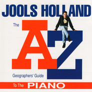 Jools Holland - The A-Z Geographers' Guide To The Piano