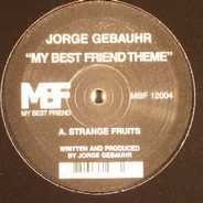 Jorge Gebauhr - MY BEST FRIEND THEME