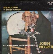 Jorge Negrete - Perjura Y Otros Exitos - Volumen III