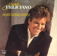 José Feliciano - Never Gonna Change