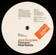 José González - Crosses / Heartbeats
